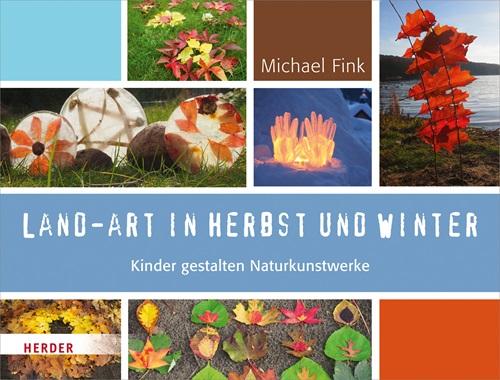 Land-Art in Herbst und Winter – Kinder gestalten Naturkunstwerke